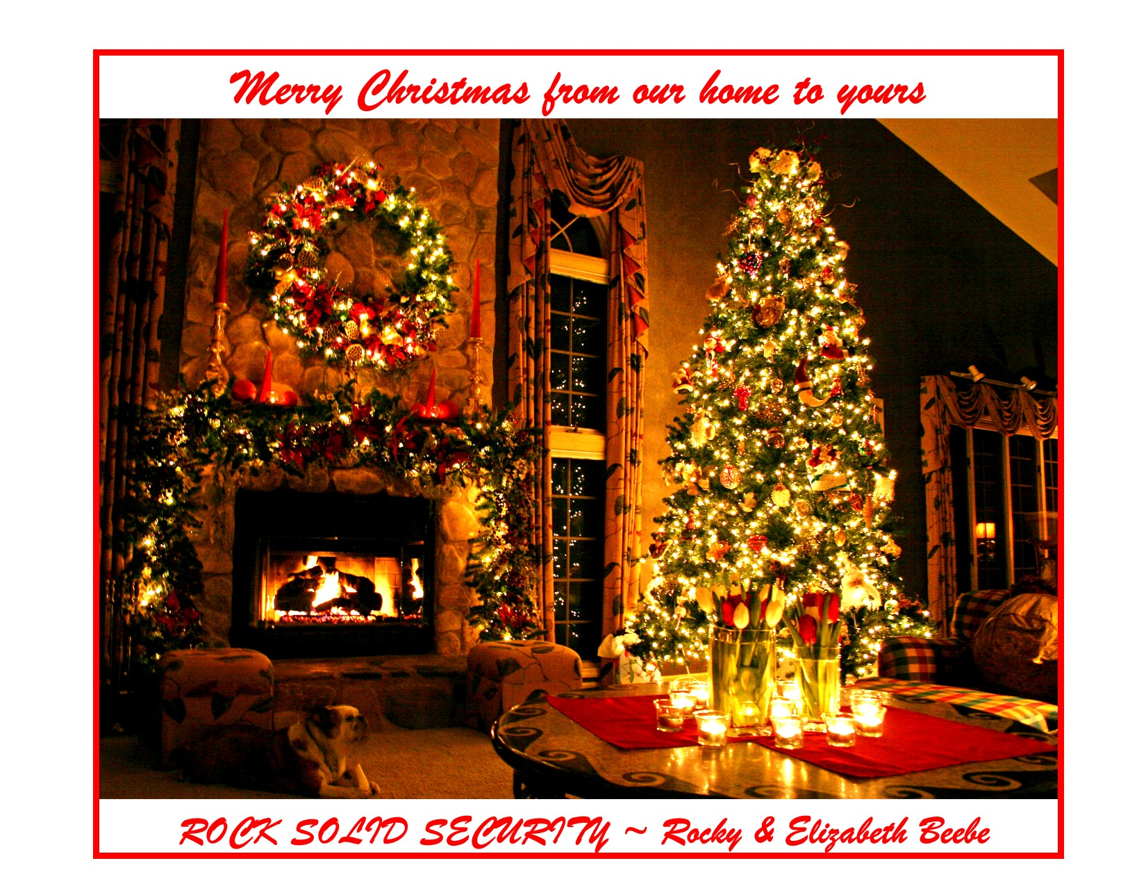 Merry Christmas From Our Home To Yours.Merry Christmas From Our Home To Yours Rock Solid Security